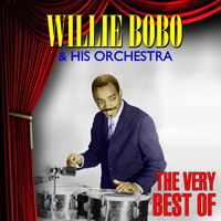 Willie Bobo - The Very Best Of Willie Bobo & His Orchestra