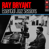 Ray Bryant Trio - Essential Jazz Sessions