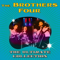 Brothers Four - Ultimate Collection