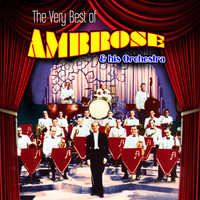 Ambrose & His Orchestra - The Very Best of Ambrose & His Orchestra