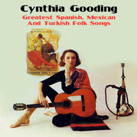 Cynthia Gooding - Greatest Spanish, Mexican and Turkish Folk Songs