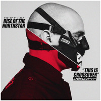 Rise Of The Northstar - This Is Crossover (Explicit)