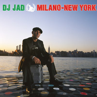 DJ Jad - Milano New York
