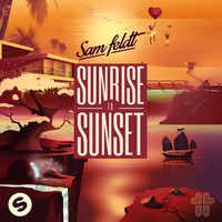 Sam Feldt - Sunrise To Sunset