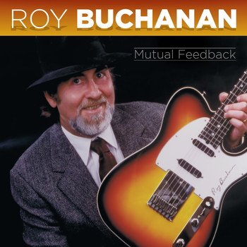 Roy Buchanan - Mutual Feedback