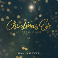 Hannah Kerr - Christmas Eve in Bethlehem