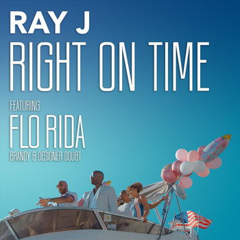 Ray J - Right on Time (feat. Flo Rida, Brandy & Designer Doubt)