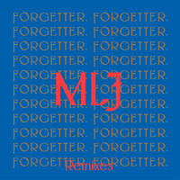 Mr Little Jeans - Forgetter (Remixes)