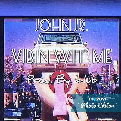 John Jr MP3 Single Vibin Wit' Me