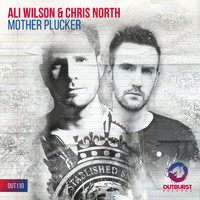 Ali Wilson & Chris North - Mother Plucker