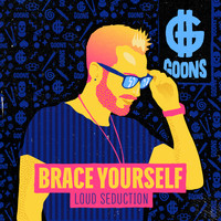 Loud Seduction - Brace Yourself