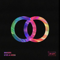 Broods - Eyes A Mess