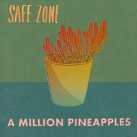 A Million Pineapples - Safe Zone