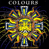 Colours - I Vow to Thee My Country