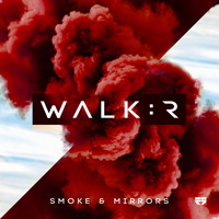 Walk:r - Smoke & Mirrors EP (Original Version)