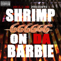 Chili-Bo - Shrimp on da Barbie (Explicit)
