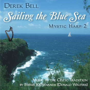 Derek Bell - Mystic Harp 2: Music in the Celtic Tradition: Sailing the Blue Sea