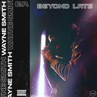 Wayne Smith - Beyond Late (Explicit)