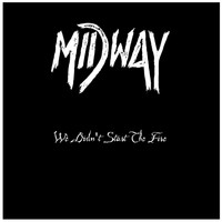 Midway - We Didn´t Start The Fire