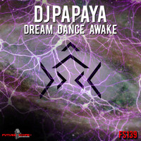 Dj Papaya - Dream Dance Awake