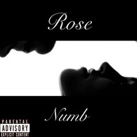 Rose - Numb (Explicit)