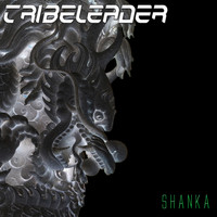 Tribeleader - Shanka (Remastered)