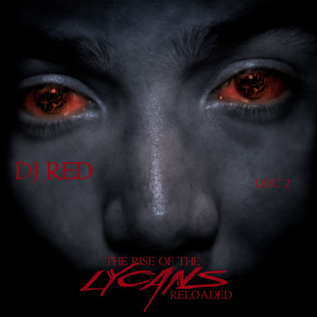 DJ Red - The Rise Of The Lycans : Reloaded (Disc 2) (Explicit)