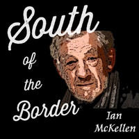 Ian McKellen - South of the Border