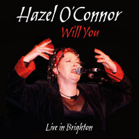 Hazel O'Connor - Will You Live in Brighton (Live)