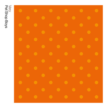 Pet Shop Boys - Very: Further Listening: 1992 - 1994 (2018 Remaster)