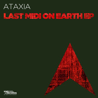 Ataxia - Last Midi On Earth EP