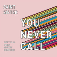 Saint Sister - You Never Call (James Vincent McMorrow Remix)