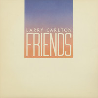 Larry Carlton - Friends