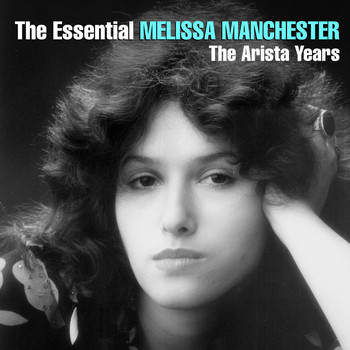 Melissa Manchester - The Essential Melissa Manchester - The Arista Years