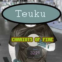 Teuku - Chariots of Fire