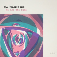 The Plastic Mac - We Are the Same