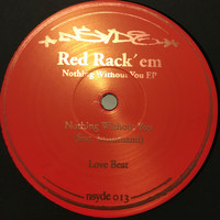 Red Rack'em - Nothing Without You