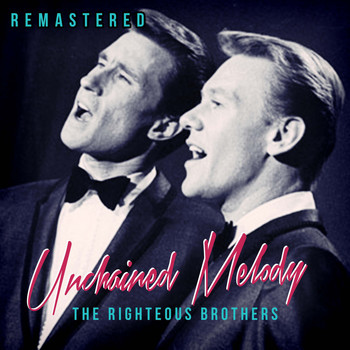The Righteous Brothers - Unchained Melody (Remastered)