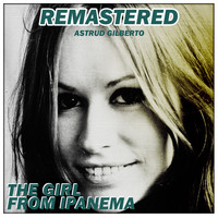 Astrud Gilberto - The Girl from Ipanema (Remastered)