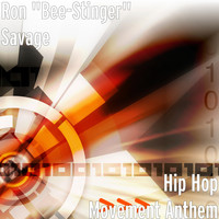 "Ron ""Bee-Stinger"" Savage - Hip Hop Movement Anthem"