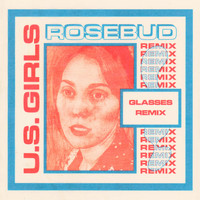 U.S. Girls - Rosebud (Glasses Remix)