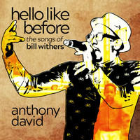 Anthony David - Hello Like Before: The Songs Of Bill Withers