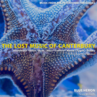 Blue Heron / Scott Metcalfe - The Lost Music of Canterbury: Music from the Peterhouse Partbooks