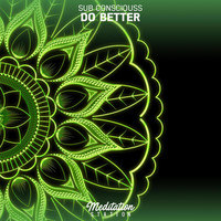 Sub Consciouss - Do Better