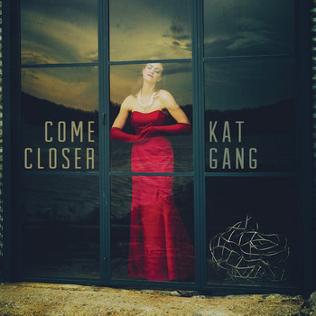 Kat Gang - Come Closer