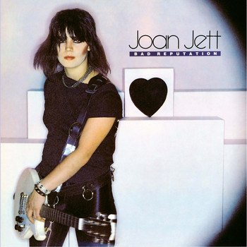 Joan Jett - Bad Reputation (Expanded Edition)
