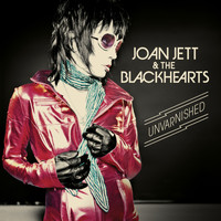 Joan Jett & The Blackhearts - Unvarnished (Expanded Edition)