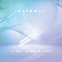 Gateway - Stand In Your Love (Live)