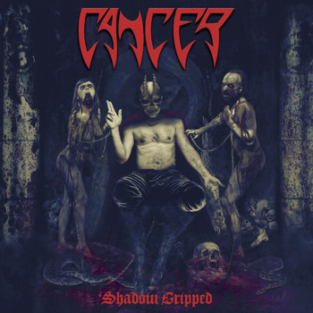 Cancer - Shadow Gripped (Explicit)