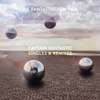 Die Fantastischen Vier - Captain Fantastic Singles & Remixes (Explicit)